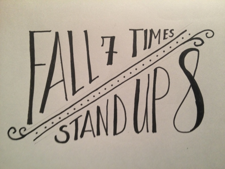fall seven times, stand up eight | by MEGAN HILLMAN
